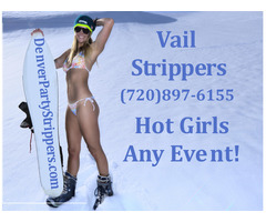 Vail Strippers Wild & Sexy Strippers (720)897-6155